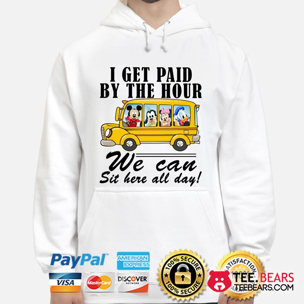 Mickey school bus I get paid by the hour we can sit here all day hoodie