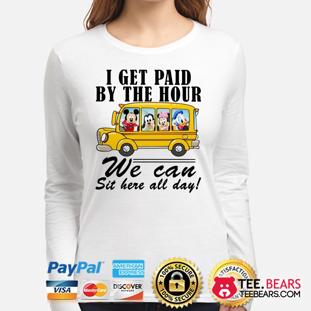 Mickey school bus I get paid by the hour we can sit here all day long sleeve