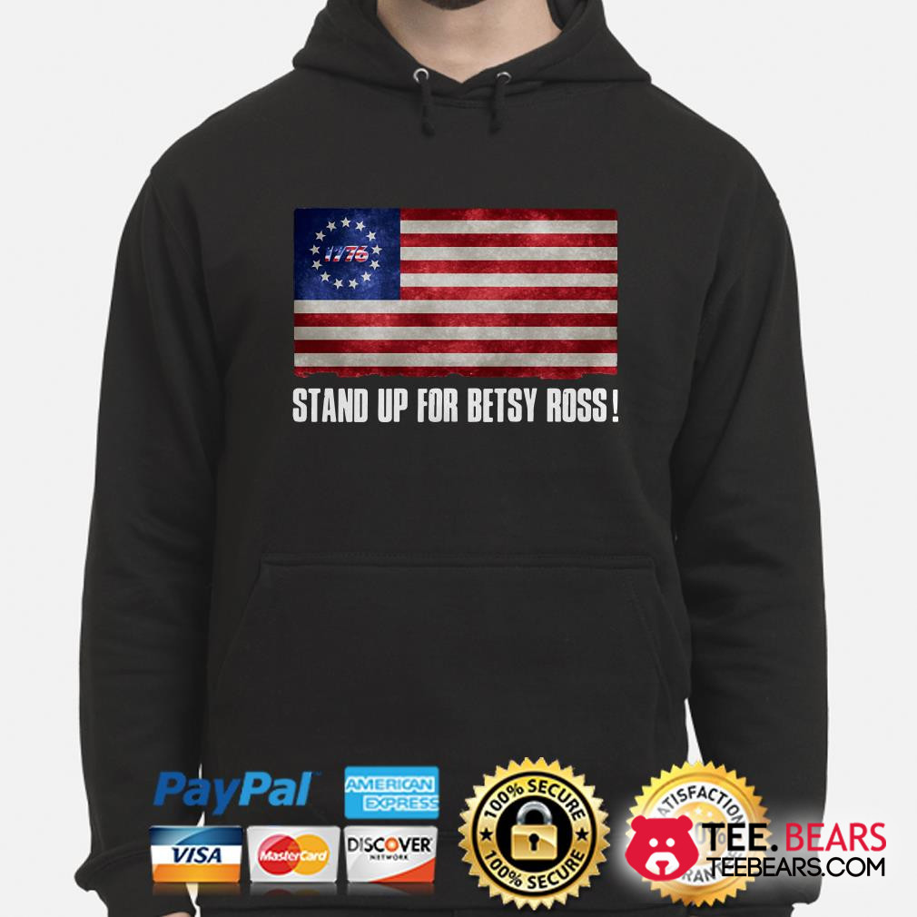 Stand up for Betsy Ross flag hoodie