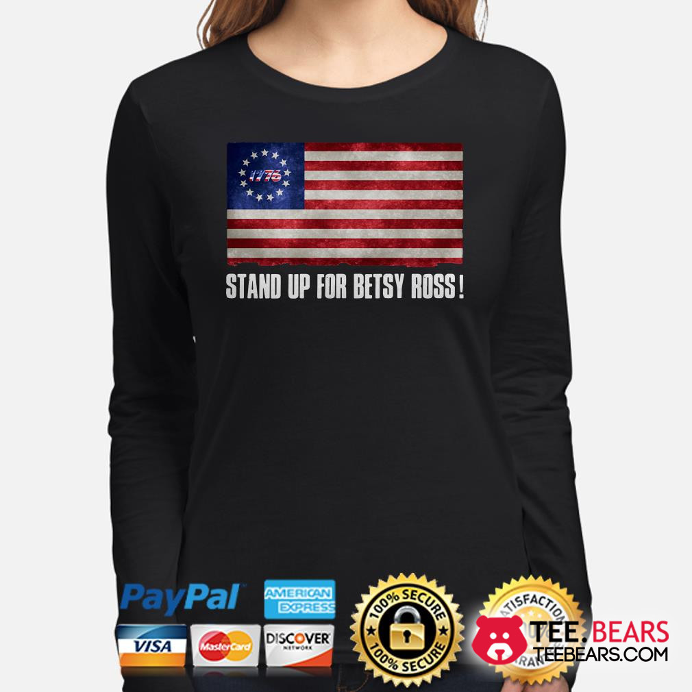 Stand up for Betsy Ross flag long sleeve